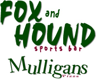 Fox & Hound and Mulligans Pizza